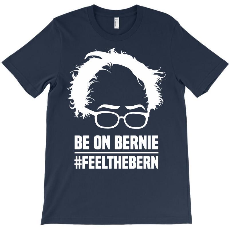 Be On Bernie T-shirt   Artistshot