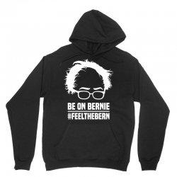 Be On Bernie Unisex Hoodie   Artistshot