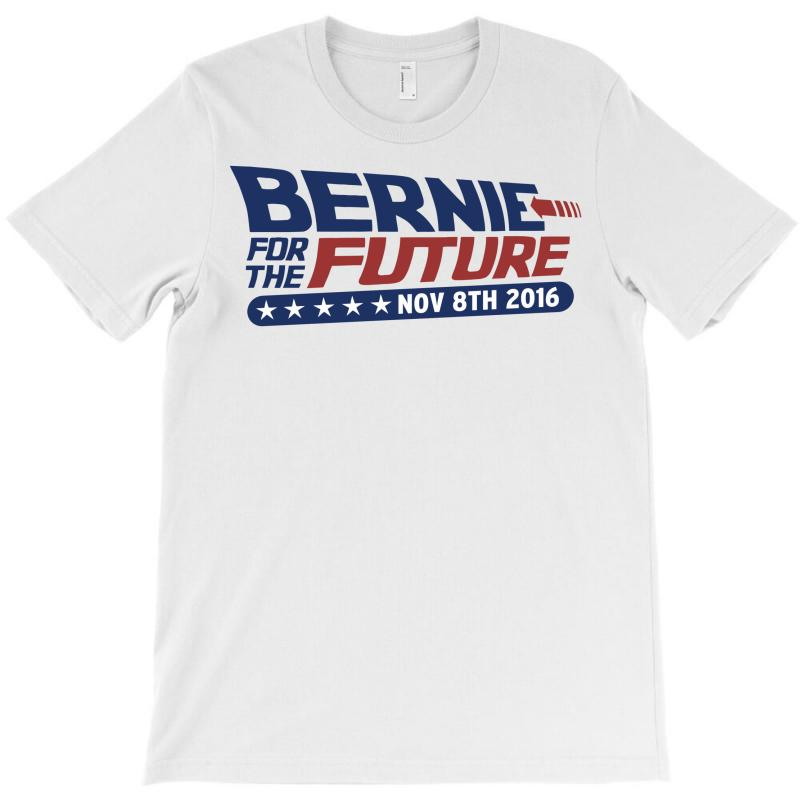 Bernie For The Future T-shirt   Artistshot