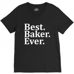 Best Baker Ever V-Neck Tee | Artistshot