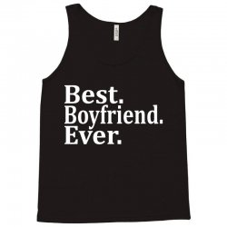 Best Boyfriend Ever Tank Top | Artistshot