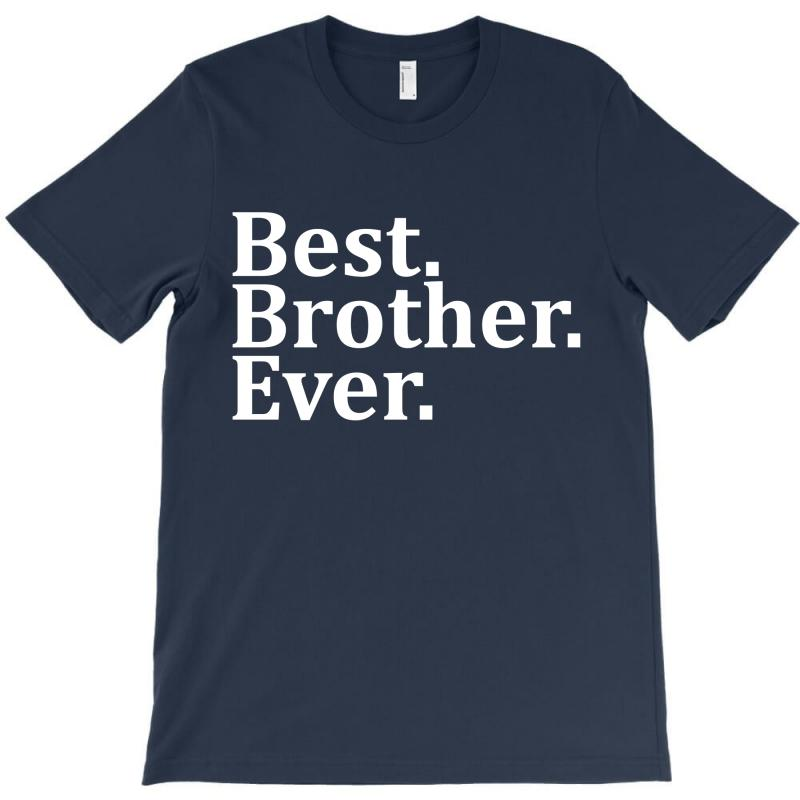 Best Brother Ever T-shirt | Artistshot