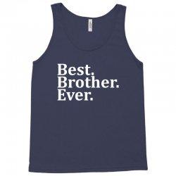 Best Brother Ever Tank Top | Artistshot