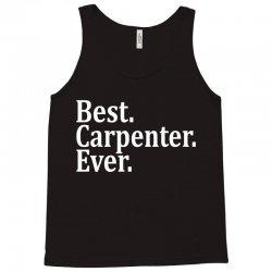Best Carpenter Ever Tank Top | Artistshot