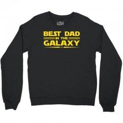 Best Dad in the Galaxy Crewneck Sweatshirt   Artistshot