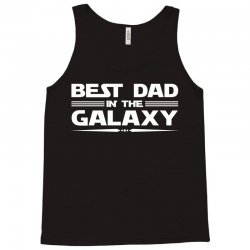 Best Dad in the Galaxy Tank Top | Artistshot