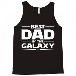 Best Dad in the Galaxy Tank Top | Artistshot