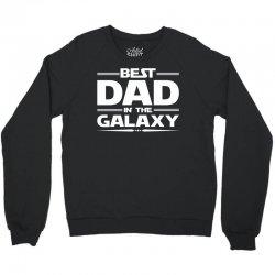 Best Dad in the Galaxy Crewneck Sweatshirt | Artistshot