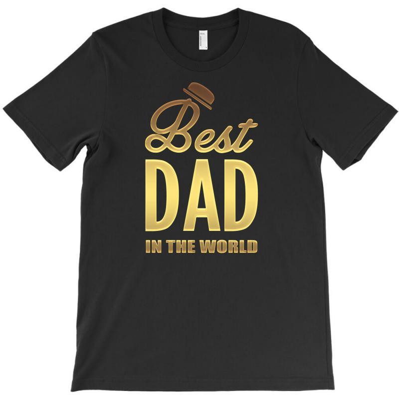 Best Dad In The World T-shirt | Artistshot