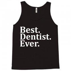 Best Dentist Ever Tank Top | Artistshot