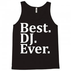 Best Dj Ever Tank Top | Artistshot