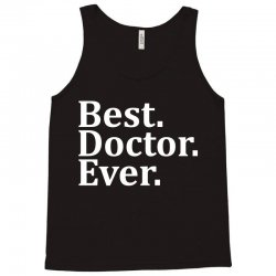 Best Doctor Ever Tank Top | Artistshot