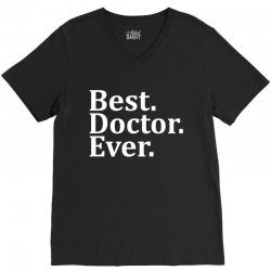 Best Doctor Ever V-Neck Tee | Artistshot