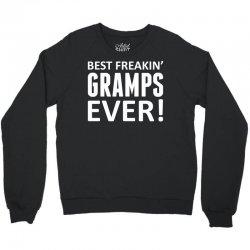 Best Freakin' Gramps Ever Crewneck Sweatshirt | Artistshot
