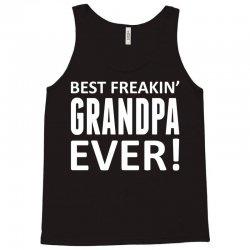 Best Freakin' Grandpa Ever Tank Top | Artistshot