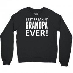 Best Freakin' Grandpa Ever Crewneck Sweatshirt | Artistshot