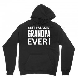 Best Freakin' Grandpa Ever Unisex Hoodie | Artistshot