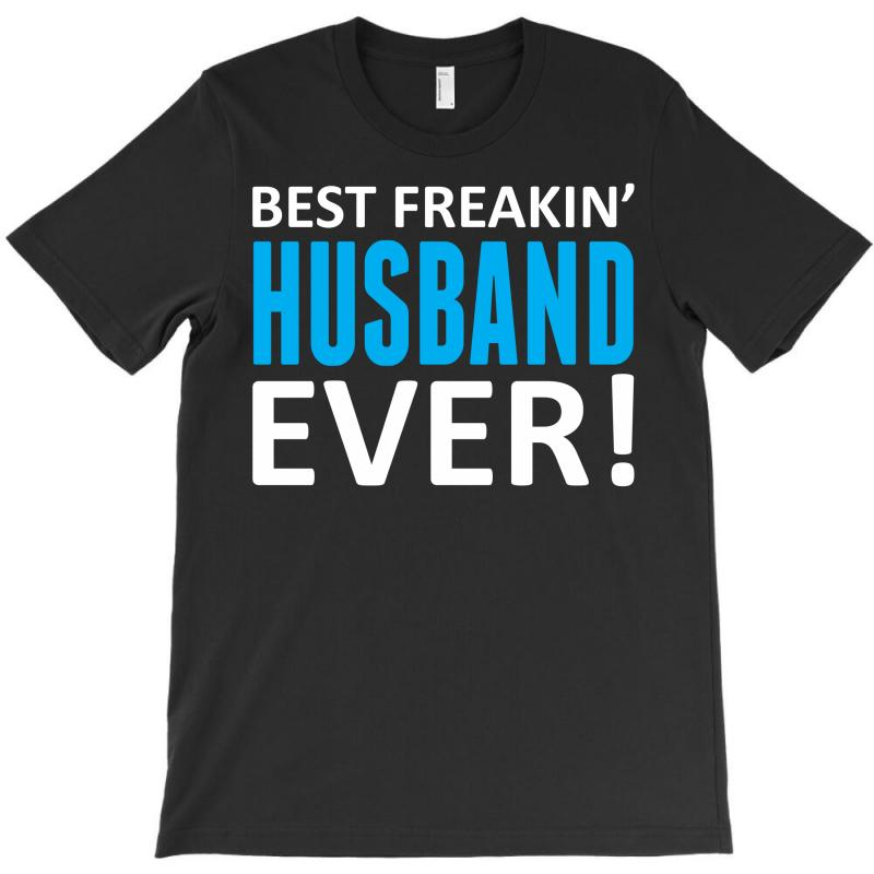 Best Freakin' Husband Ever T-shirt   Artistshot