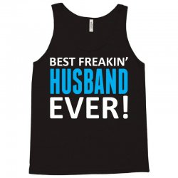 Best Freakin' Husband Ever Tank Top   Artistshot