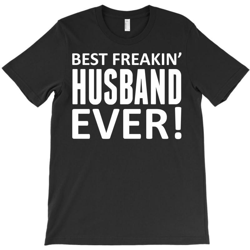 Best Freakin' Husband Ever T-shirt | Artistshot