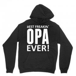 Best Freakin' Opa Ever Unisex Hoodie | Artistshot
