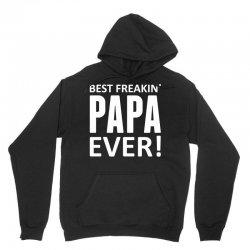 Best Freakin' Papa Ever Unisex Hoodie | Artistshot