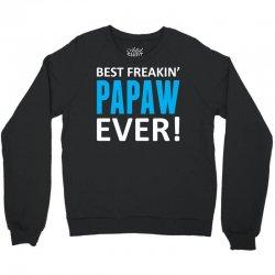 Best Freakin' Papaw Ever Crewneck Sweatshirt | Artistshot