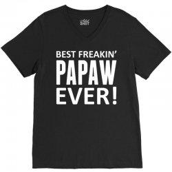 Best Freakin' Papaw Ever V-Neck Tee | Artistshot
