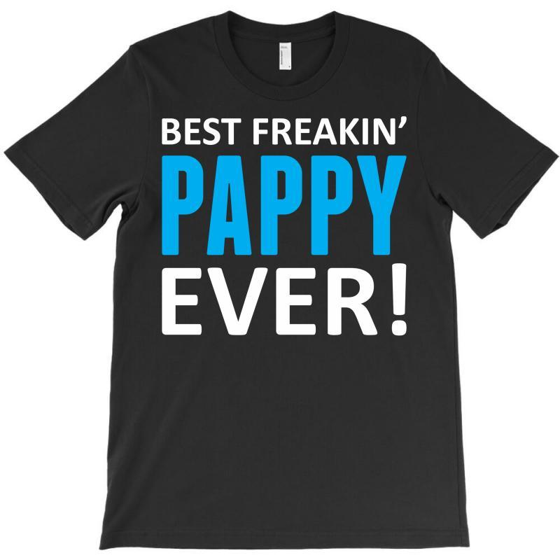 Best Freakin' Pappy Ever T-shirt   Artistshot