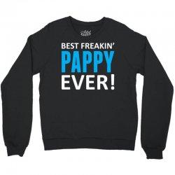 Best Freakin' Pappy Ever Crewneck Sweatshirt   Artistshot