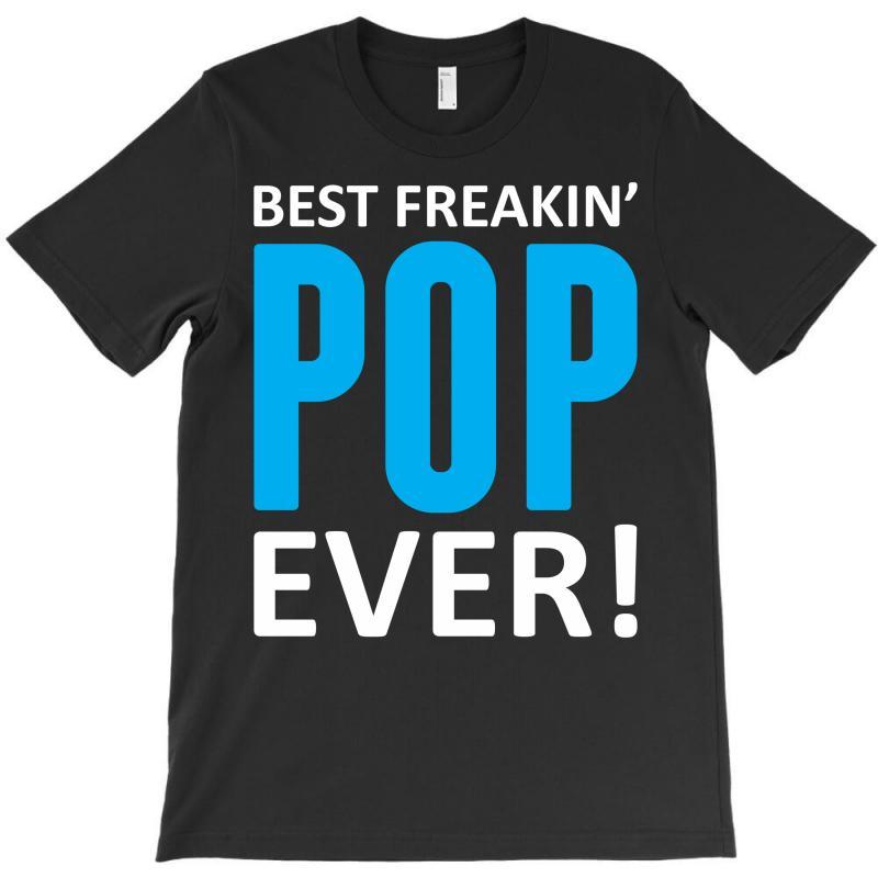 Best Freakin' Pop Ever T-shirt | Artistshot