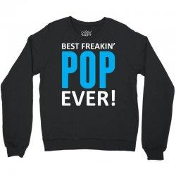 Best Freakin' Pop Ever Crewneck Sweatshirt | Artistshot
