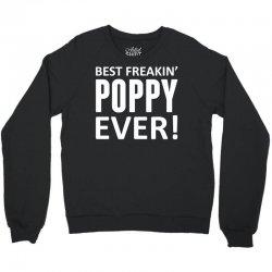 Best Freakin' Poppy Ever Crewneck Sweatshirt | Artistshot