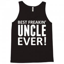 Best Freakin' Uncle Ever Tank Top | Artistshot