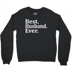 Best husband Ever Crewneck Sweatshirt | Artistshot