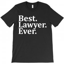 Best Lawyer Ever T-Shirt | Artistshot
