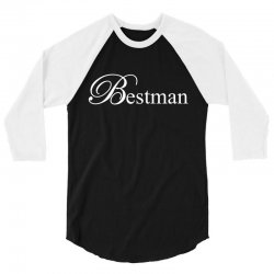 Best Man White 3/4 Sleeve Shirt | Artistshot