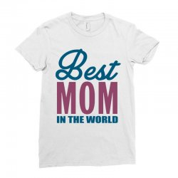 Best Mom In The World Ladies Fitted T-Shirt   Artistshot