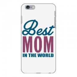 Best Mom In The World iPhone 6 Plus/6s Plus Case | Artistshot