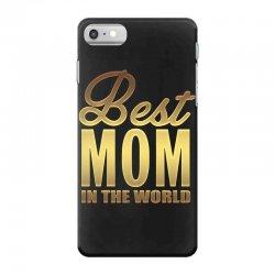 Best Mom In The World iPhone 7 Case | Artistshot