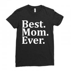 Best Mom Ever Ladies Fitted T-Shirt | Artistshot