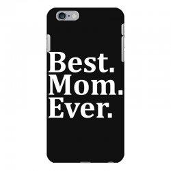 Best Mom Ever iPhone 6 Plus/6s Plus Case   Artistshot