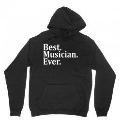 Best Musician Ever Unisex Hoodie   Artistshot