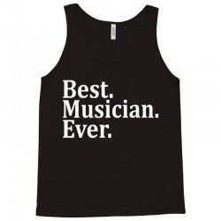 Best Musician Ever Tank Top   Artistshot