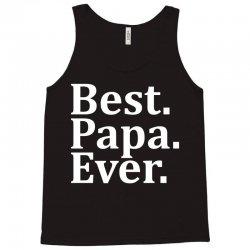 Best Papa Ever Tank Top   Artistshot