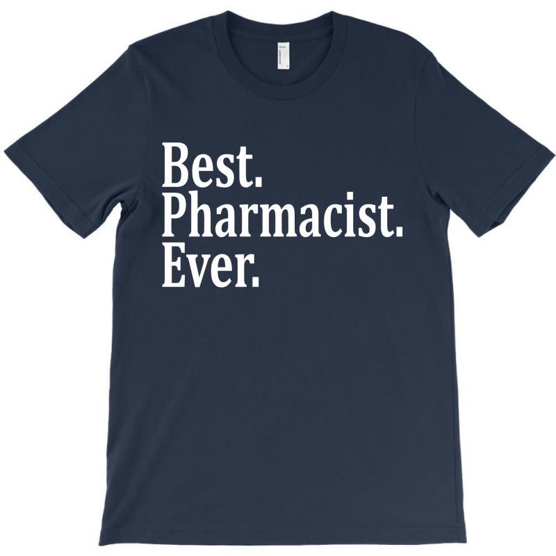 Best Pharmacist Ever T-shirt   Artistshot