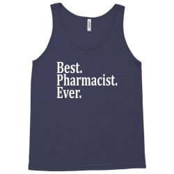 Best Pharmacist Ever Tank Top   Artistshot