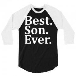 Best Son Ever 3/4 Sleeve Shirt | Artistshot