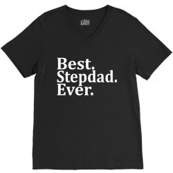 Best Stepdad Ever V-Neck Tee   Artistshot