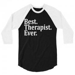 Best Therapist Ever 3/4 Sleeve Shirt | Artistshot